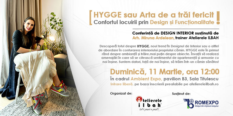 Conferinta-Design-Interior-Atelierele-ILBAH-HYGGE-Miruna-Ardelean-11-martie-2018