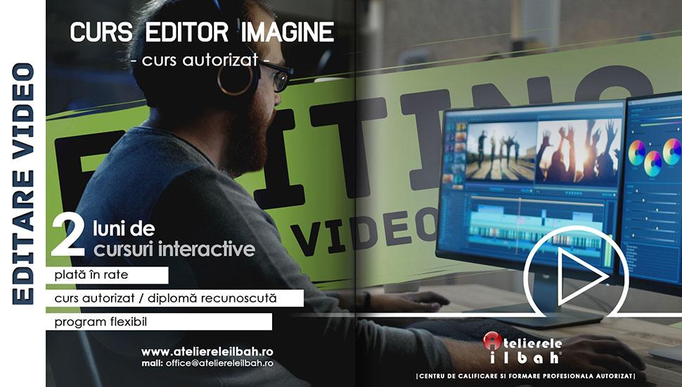 Curs-editare-video-editor-imagine-autorizat-Atelierele-ilbah-Bucuresti-Cluj-Ploiesti-sfw