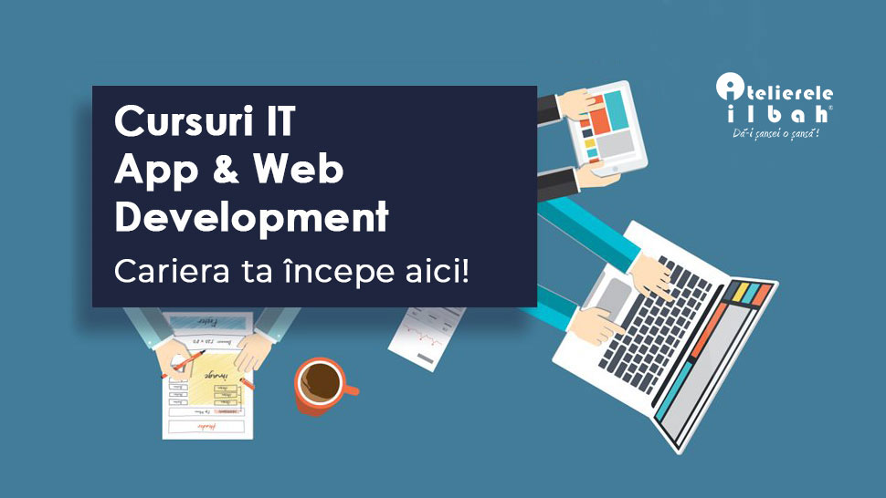 Curs Programare IT App Web Development FullStack FrontEnd BackEnd Developer Atelierele ILBAH